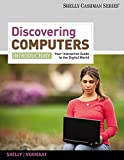 Shelly, Gary B.: Bundle: Discovering Computers, Introductory: Your Interactive Guide to the Digital World + Microsoft Access 2010 CourseNotes + HTML CourseNotes + Computers CourseMate with eBook Printed Access Card
