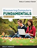 Shelly, Gary B.: Bundle: Discovering Computers - Fundamentals 2011 Edition, 7th + Microsoft Access 2010: Complete + Microsoft Excel 2010: Complete