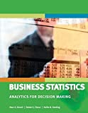 Alan H. Kvanli: Business Statistics Analytics for Decision Making