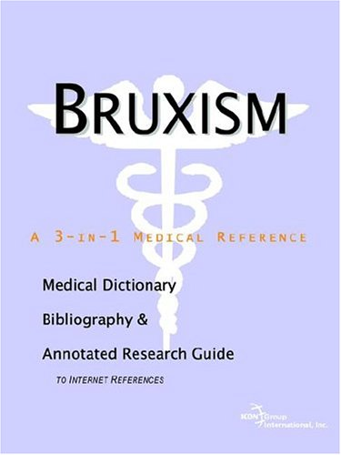 bruxism-a-medical-dictionary-bibliography-and-annotated-research-guide-to-internet-references