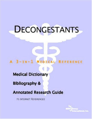 decongestants-a-medical-dictionary-bibliography-and-annotated-research-guide-to-internet-references