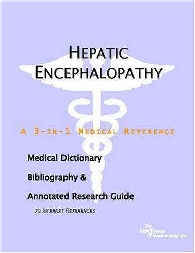 hepatic-encephalopathy-a-medical-dictionary-bibliography-and-annotated-research-guide-to-internet-references