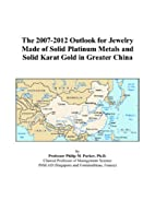 The 2007-2012 Outlook for Jewelry Made of…