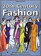 Fashion: The Complete Sourcebook by John…