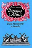 Anderson, Nicholas: Baroque Music: From Monteverdi to Handel