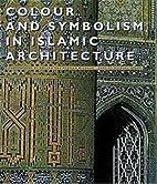 Colour and Symbolism in Islamic Architecture…