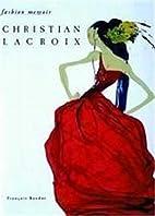 Christian Lacroix (Fashion Memoir) by…