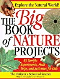 Children's School of Science (Woods Hole, Mass.): The Big Book of Nature Projects