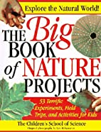The Big Book of Nature Projects by Mass.)…