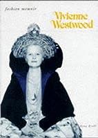 Vivienne Westwood (Fashion Memoir) by Maud…
