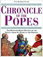 Chronicle of the Popes by P. G.…