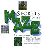 Fisher, Adrian: Secrets of the Maze : An Interactive Guide to the World's Most Amazing Mazes