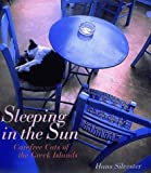 Silvester, Hans: Sleeping in the Sun: Carefree Cats of the Greek Islands