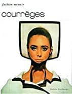 Courreges (Memoirs) by Valerie Guillaume