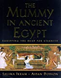 Dodson, Aidan: Mummy in Ancient Egypt: Equipping the Dead for Eternity