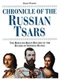 Warnes, David: Chronicle of the Russian Tsars: The Reign-By-Reign Record of the Rulers of Imperial Russia