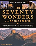 Scarre, Christopher: The Seventy Wonders of the Ancient World: The Great Monuments and How They Were Built