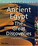 Reeves, Nicholas: Ancient Egypt: The Great Discoveries  A Year-By-Year Chronicle