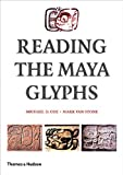 Coe, Michael D.: Reading The Maya Glyphs