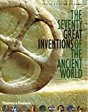 Fagan, Brian M.: The Seventy Great Inventions Of The Ancient World