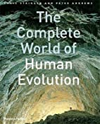 The Complete World of Human Evolution by…