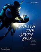 Beneath the Seven Seas by George F. Bass