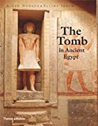 The Tomb in Ancient Egypt by Aidan Dodson