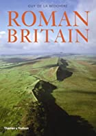 Roman Britain: A New History by Guy de la…