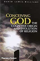 Conceiving God: The Cognitive Origin and…
