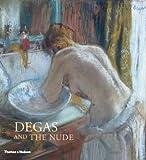 Shackelford, George T. M.: Degas and the Nude. George T.M. Shackelford ... [Et Al.]