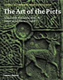 Henderson, George: The Art of the Picts: Sculpture and Metalwork in Early Medieval Scotland