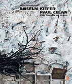 Anselm Kiefer/Paul Celan: Myth, Mourning and…