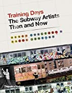 Training Days: The Subway Artists Then and…