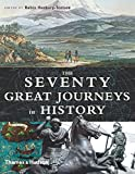 Hanbury-Tenison, Robin: The Seventy Great Journeys in History
