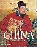 Makeham, John: China: The World's Oldest Living Civilization Revealed (Ancient Civilizations)
