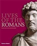 Lives of the Romans by Philip Matyszak