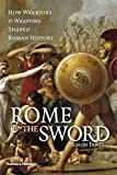 James, Simon: Rome and the Sword: How Warriors and Weapons Shaped Roman History
