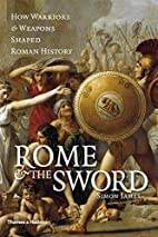 Rome & the Sword: How Warriors & Weapons…