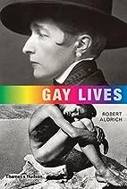 Gay Lives by Robert Aldrich
