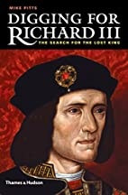 Digging for Richard III: The Search for the…