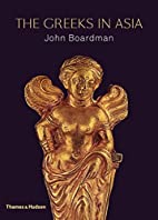 The Greeks in Asia by John Boardman