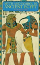Myth and Symbol in Ancient Egypt by Robert…