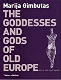 Gimbutas, Marija: Goddesses and Gods of Old Europe, 6500-3500 B.C.: Myths, and Cult Images