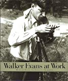 Evans, Walker: Walker Evans at Work