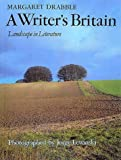 Drabble, Margaret: A Writer&#39;s Britain: Landscape in Literature