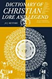 Metford, J.C.J.: Dictionary of Christian Lore and Legend
