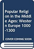 Brooke, Christopher: Popular Religion in the Middle Ages: Western Europe 1000-1300