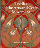 Parry, Linda: Textiles Of The Arts And Crafts Movement