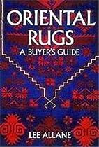 Oriental Rugs: A Buyer's Guide by Lee Allane