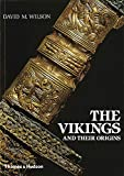 Wilson, David M.: The Vikings and Their Origins: Scandinavia in the First Millennium